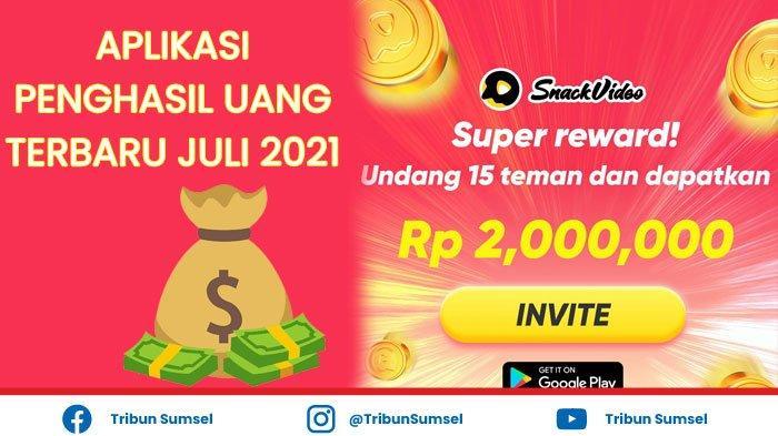 Aplikasi Penghasil Uang Snack Video Terbaru Juli 2021, Ada Event Bagi-bagi Uang Rp 2 Juta