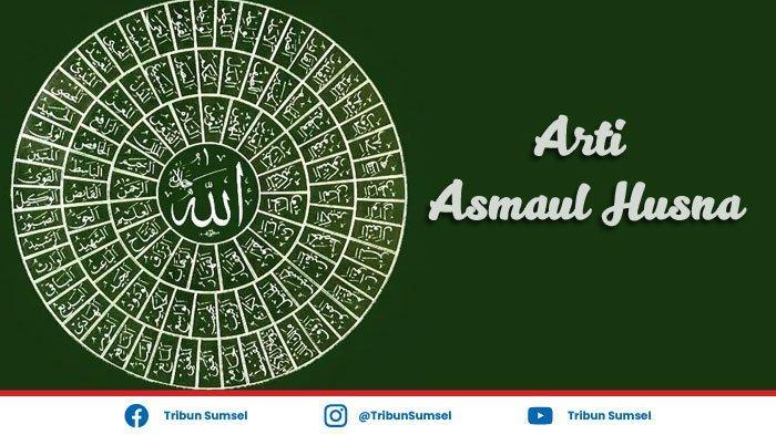 Arti 99 Asmaul Husna, Al Malik, Al Mukmin, Al Muqaddim, Al Bashir, Al Alim, Al Muqtadir, Al Mumit