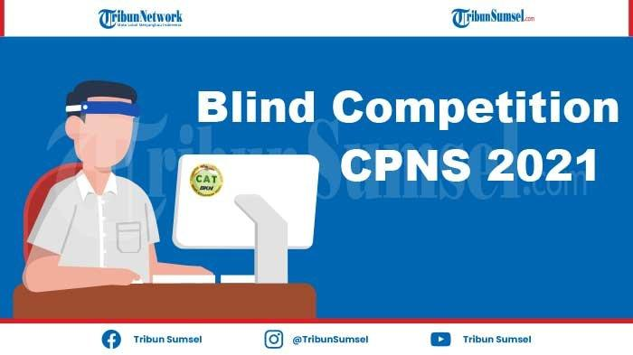 Arti Blind Competition dalam CPNS 2021 Kosa Kata Viral yang Sedang Ramai Diperbincangkan di Medsos