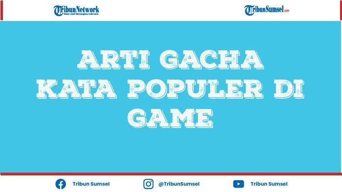 Arti Kata Gacha, Sultan, Farming, Istilah Populer di Game Free Fire dan PUBG Mobile