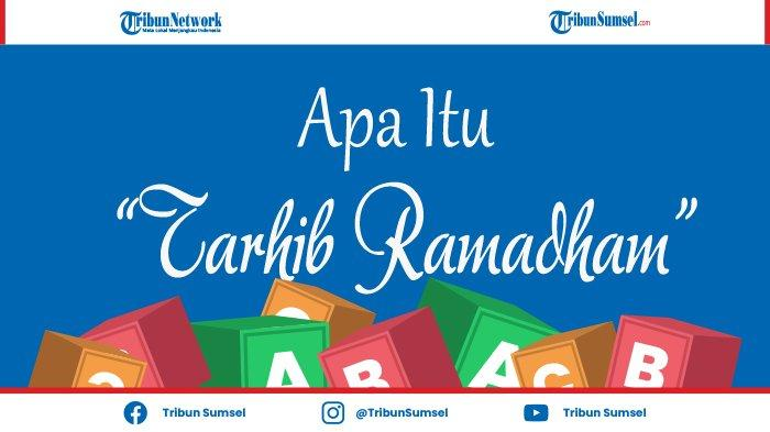 Arti Kata Tarhib Ramadhan dan Contoh Pelaksanaannya di Berbagai Daerah