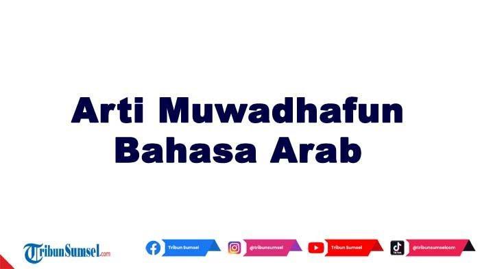 Arti Muwadhafun Kosa Kata Bahasa Arab Populer, Berikut Penjelasan dan Macam-Macam Profesi Lainnya