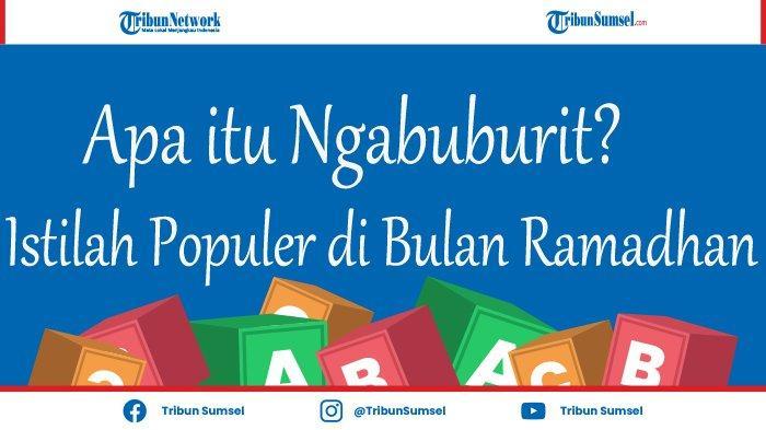 Arti Kata Ngabuburit, Istilah Populer Menjelang Buka Puasa Bulan Ramadhan