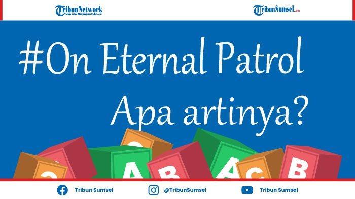 Arti On Eternal Patrol, Kalimat Viral Setelah KRI Nanggala 402 Dinyatakan Subsunk