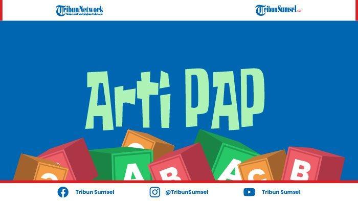 Arti PAP, Singkatan Populer yang Jadi Bahasa Gaul di Media Sosial dan Aplikasi Pesan