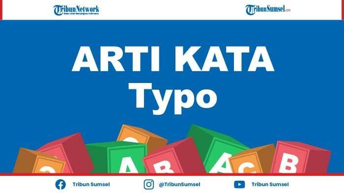 Arti Typo Kosa Kata Bahasa Gaul yang Viral di Media Sosial FB, IG dan Twitter, Berikut Penjelasannya