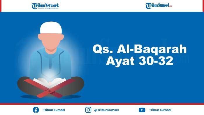Ayat Al-Quran Tentang Manusia Adalah Khalifah Fil ard, Bacaan Surat Al-Baqarah Ayat 30-32 Lengkap