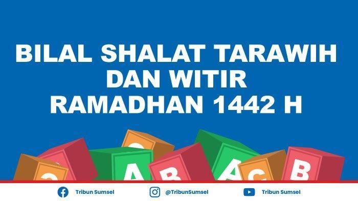 Bacaan Bilal Shalat Tarawih 11-23 Rakaat Lengkap Latin dan Artinya dan Doa Kamilin Sesudah Shalat