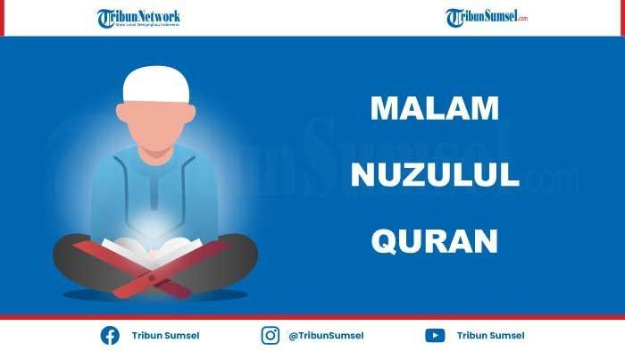 Bacaan Doa Pada Malam Nuzulul Quran 17 Ramadhan 1442 Hijriah Lengkap Tulisan Arab, Latin dan Artinya