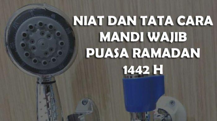 Bacaan Niat dan Tata Cara Mandi Wajib Sebelum Puasa Ramadhan 1442 H, Wanita Haid dan Laki-Laki