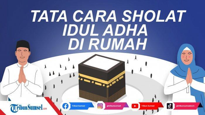 Bacaan Niat dan Tata Cara Sholat Idul Adha 1442 H/2021 Sendiri di Rumah Maupun Berjamaah