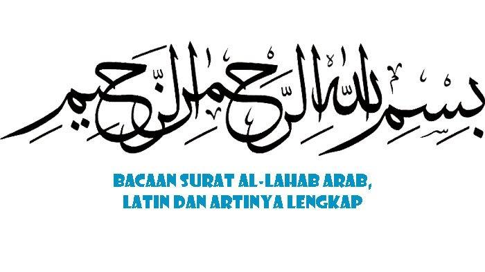 Bacaan Surat Al-Lahab 5 Ayat, Berisi tentang Abu Lahab (Paman Nabi) dan Istrinya yang Durhaka