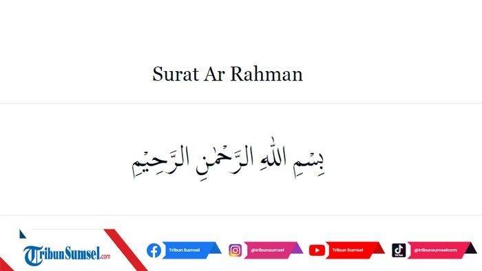 Bacaan Surat Ar Rahman Ayat 1-78 Lengkap dengan Keutamaan, Tulisan Arab Latin dan Terjemahannya
