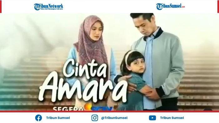 Sinetron Baru SCTV 'Cinta Amara' Tayang Segera, Badai Pasti Berlalu dan Keajaiban Cinta Bakal Tamat?