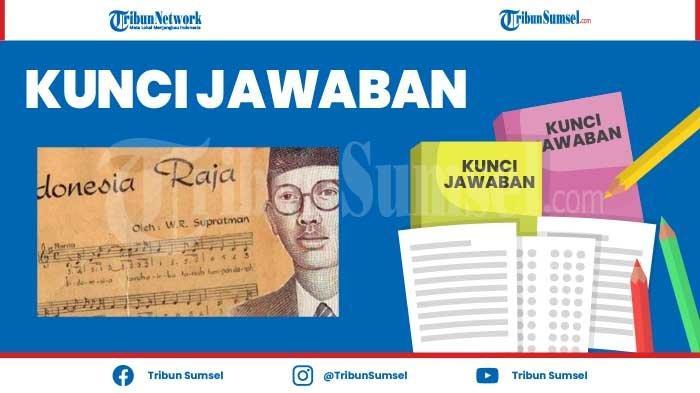 Bagaimanakah Nada Dan Tempo Lagu Indonesia Raya Jelaskan Kunci Jawaban Tema 7 Kelas 5 Hal 64 Tribun Sumsel