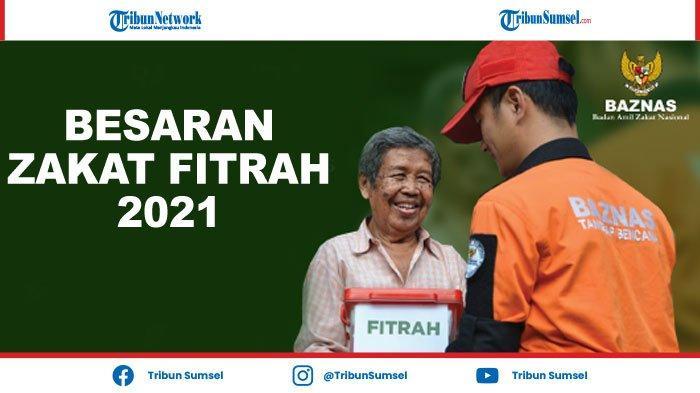 Berapa Besaran Zakat Fitrah Uang Tunai 1442 H/2021 di Kota Palembang, Ini Penjelasannya
