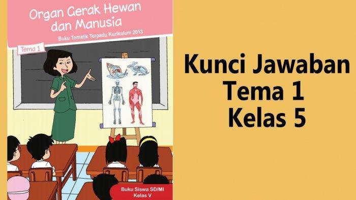 Kunci Jawaban Buku Tematik Tema 1 Kelas 5 Sd Hal 175 177 178 Pembelajaran 5 Subtema 3 Tribun Sumsel