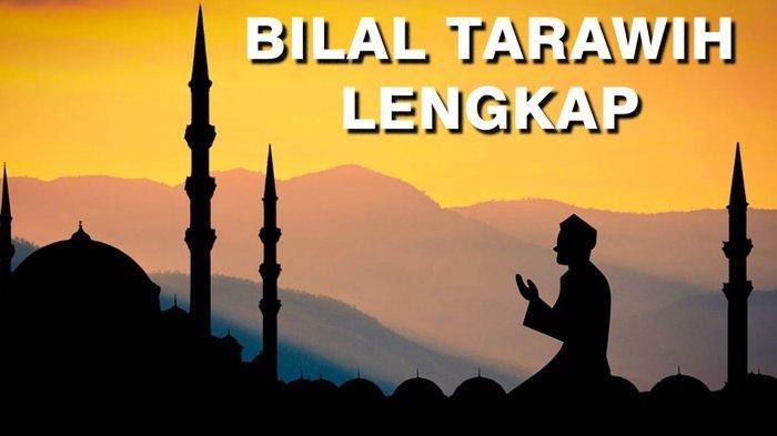 Bacaan Bilal dan Jawaban Jamaah Shalat Tarawih Lengkap Tulisan Latin dan Terjemahan Indonesia