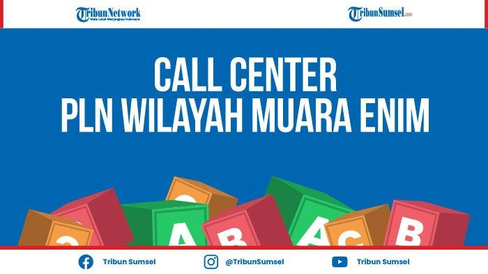 Nomor Telepon Call Center PLN Muara Enim, Hubungi Jika Ada Gangguan Listrik, Ini Caranya