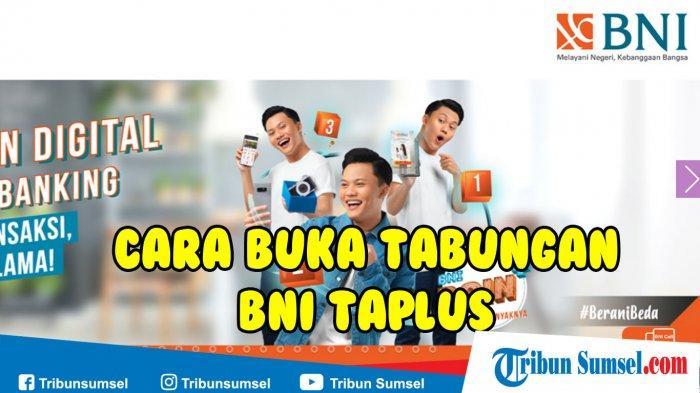 Tata Cara Buka Tabungan Rekening Bank BNI Taplus Baru 2019 ...