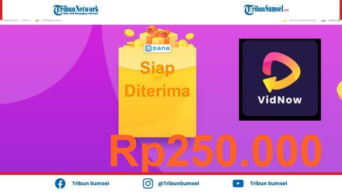 Cara Cepat Dapatkan Uang Rp 250.000 Perhari di VidNow, Ini Link Download Aplikasi VidNow Gratis