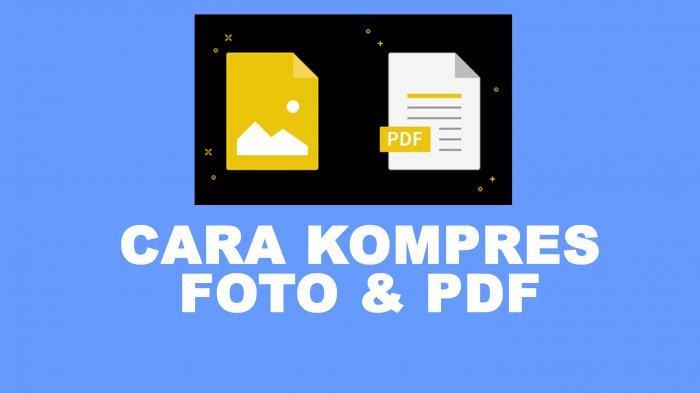 Cara Kompres Foto JPG 200 KB dan Kompres File PDF 300 KB 500 KB 800 KB Via Online