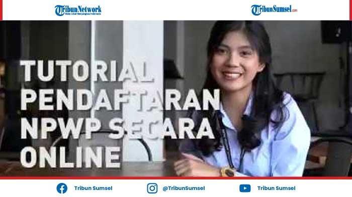 Cara Membuat NPWP Pribadi Secara Online di www.pajak.go.id Terbaru 2021, Ini Syarat-syaratnya