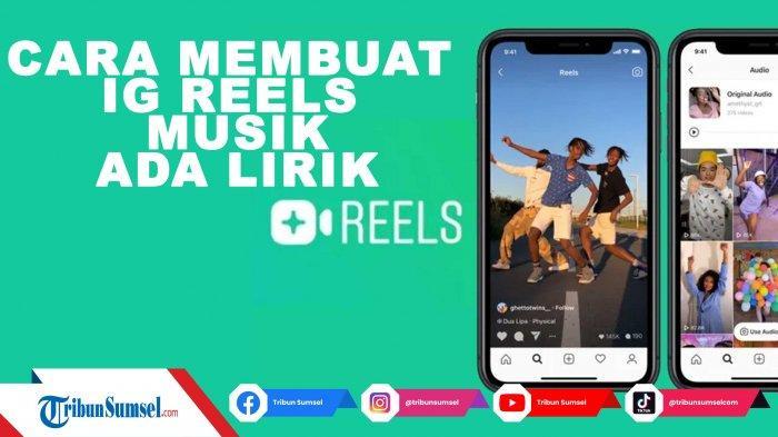 Cara Membuat Video Instagram Reels Musik Ada Liriknya, Mudah dan Simpel