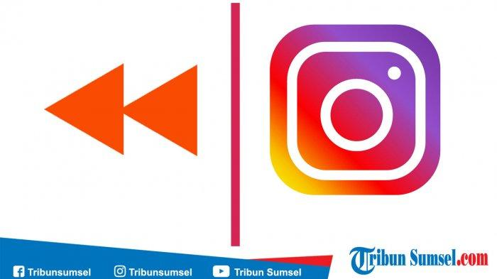 Cara Membuat Video Mundur Rewind Di Instagram Story Mudah Dan Tidak Ribet Ini Caranya Tribun Sumsel