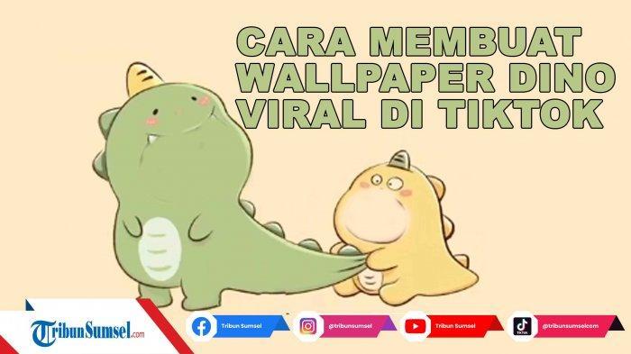 Cara Membuat Wallpaper Dino Couple Viral di TikTok, Ini Link Twibbon Dino Hijau dan Dino Kuning
