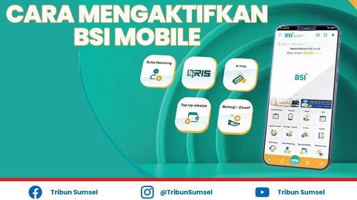 Cara Mendaftar dan Mengaktifkan BSI Mobile Langsung di Handphone, Mudah Banget