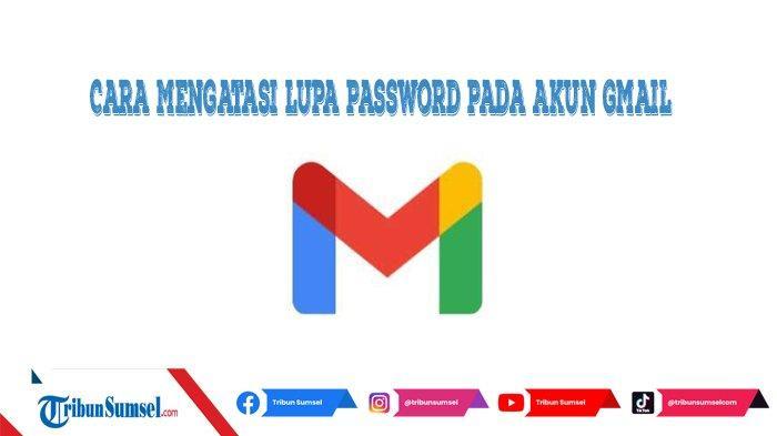 Bagaimana Cara Mengatasi Lupa Kata Sandi (Password) Akun Email Gmail? Ini 2 Cara Pemulihan