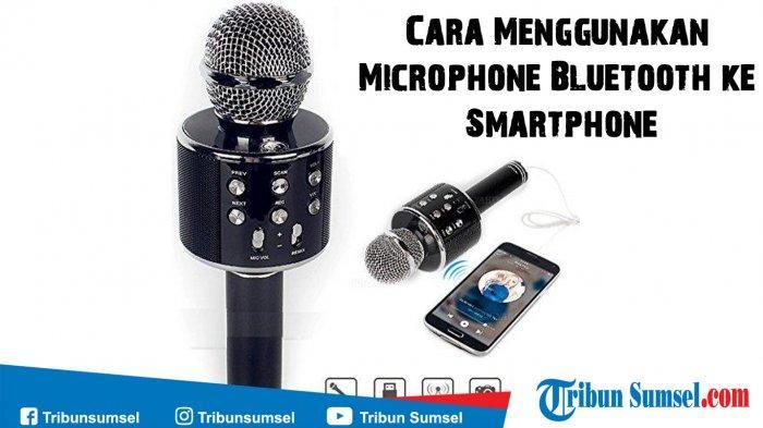 Cara Menggunakan Mic Karaoke Bluetooth ke Smartphone, Microphone Karaoke Kekinian