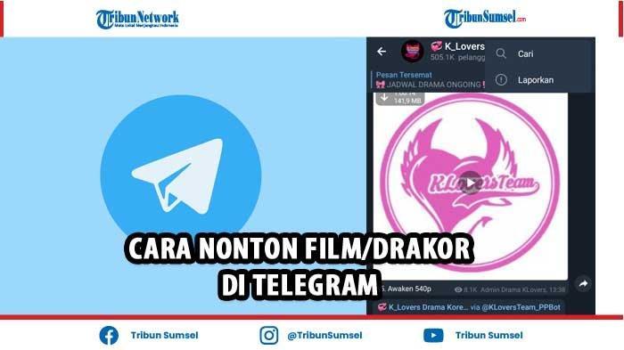 Cara Menonton Drakor (Drama Korea) di Telegram, Termasuk Film Hollywod dan Indonesia