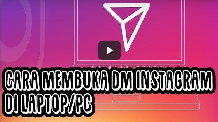 Cara Mudah Membuka DM Instagram di PC/ Komputer, Berikut Langkah Mudahnya, Jangan Sampai Salah