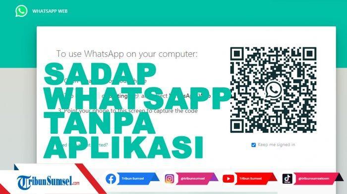 Cara Sadap WhatsApp Simpel Aman Tanpa Aplikasi, Hati Hati Jangan Sampai Ketahuan Pasangan