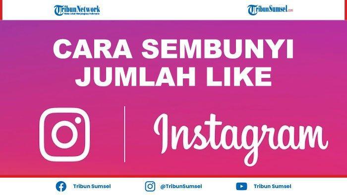 Cara Sembunyikan Jumlah Like di Instagram Mudah dan Simpel, Fitur Terbaru IG 2021