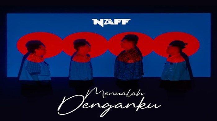 Chord Gitar dan Lirik Lagu Naff - Menualah Bersamaku, Lagu Romantis Terbaru