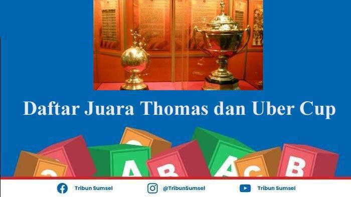 Daftar Lengkap Juara Thomas dan Uber Cup Sejak Pertama Kali Digelar, Indonesia Rajanya Thomas