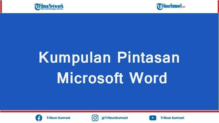 Daftar Lengkap Fungsi Cepat Tombol Keyboard Saat Mengetik di Microsoft Word, CTRL+