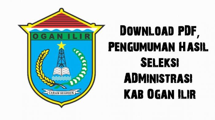 Daftar Nama Yang Lulus Hasil Seleksi Administrasi Cpns 2019 Kab Ogan Ilir Oi Download Pdf Di Sini Halaman 2 Tribun Sumsel