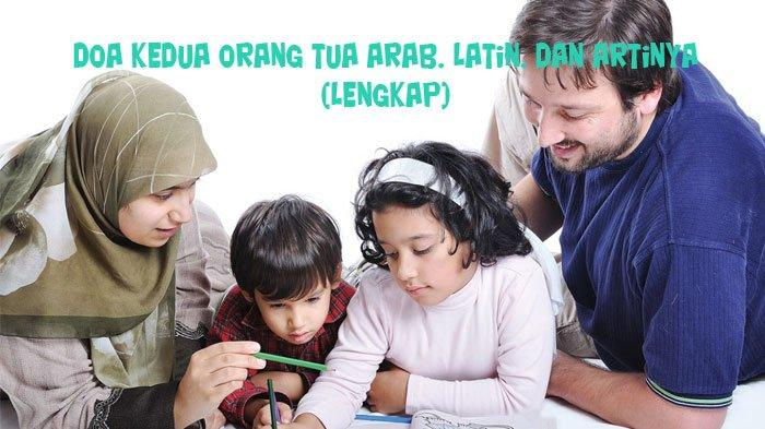 Doa untuk Kedua Orangtua Bacaan Arab, Latin, Serta Terjemahannya -  Tribunsumsel.com