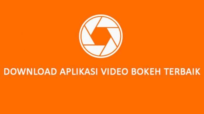Download 10 Aplikasi Video Bokeh Terbaik 2020 Full Hd Banyak Pilihan Fitur Menarik Tribun Sumsel