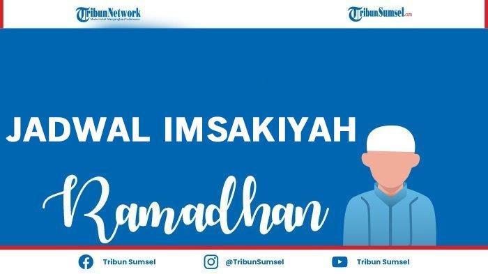 Download Jadwal Imsakiyah dan Buka Puasa Ramadan 2021 di Jakarta, Palembang, Aceh, Medan Hingga Bali