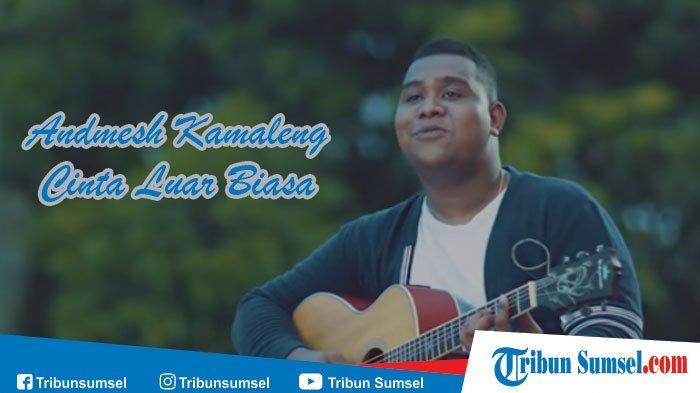Download Unduh Lagu Cinta Luar Biasa Andmesh Kamaleng Dan Gudang Lagu Mp3 Pop Terpopuler Halaman 2 Tribun Sumsel