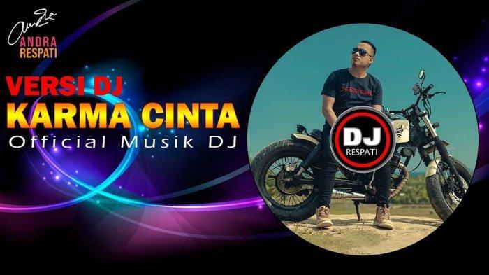 Download lagu DJ Karma Cinta Andra Respati MP3 Remix Viral di Tik Tok - Tribun Sumsel