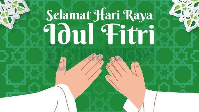 Kumpulan Ucapan Selamat Hari Lebaran Idul Fitri 1 Syawal 1441 Hijriah Sambung Silaturahmi