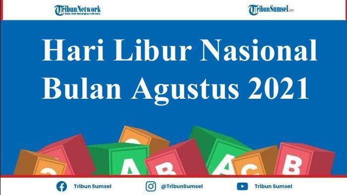 Catat Jadwal Hari Libur Nasional Bulan Agustus 2021, Libur Tahun Baru Islam Digeser Jadi Tanggal 11