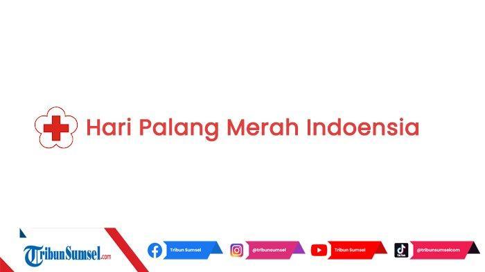 Sejarah Hari Palang Merah Indonesia yang Diperingati Setiap 17 September, Eksis Sejak Era Kolonial