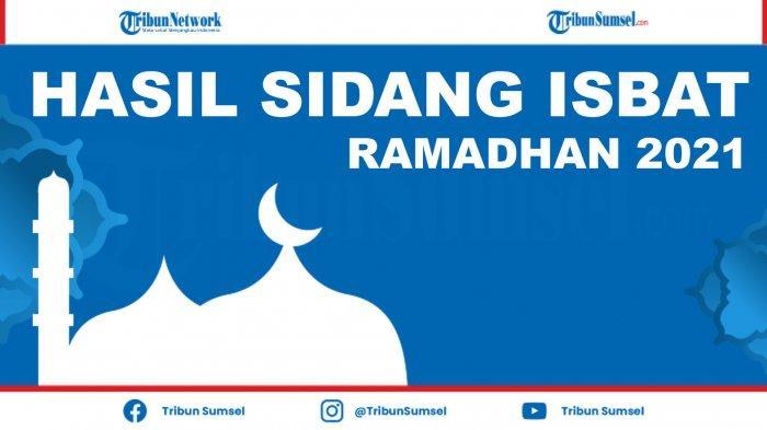 RESMI! Pemerintah Tetapkan 1 Ramadhan 1442 H Jatuh Pada Tanggal 13 April 2021 Besok